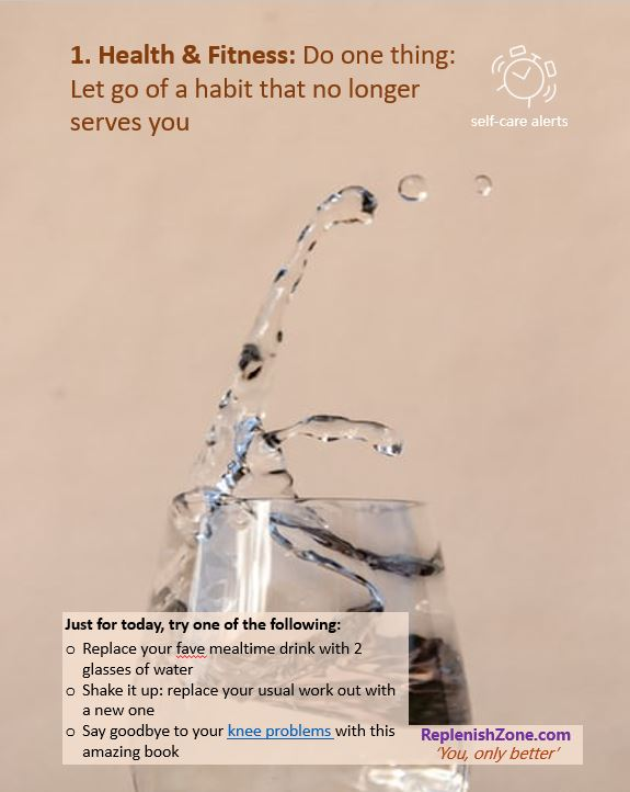 Just for today, let go of a habit that no longer serves you